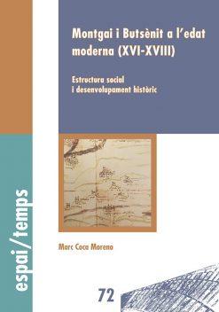 Montgai i Butsènit a l'edat moderna (XVI-XVIII). Estructura social i desenvolupament històric.