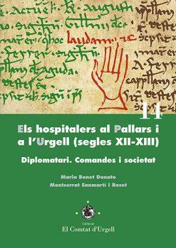 Els hospitalers al Pallars i a l'Urgell (segles XII-XIII). Diplomatari. Comandes i societat.