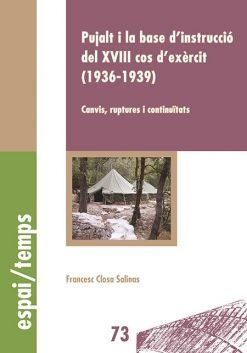 Pujalt i la base d'instrucció del XVIII cos d'exèrcit (1936-1939). Canvis, ruptures i continuïtats.