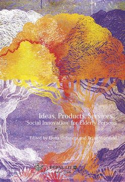 Ideas, Products, Services...Social Innovation for Elderly Persons.
