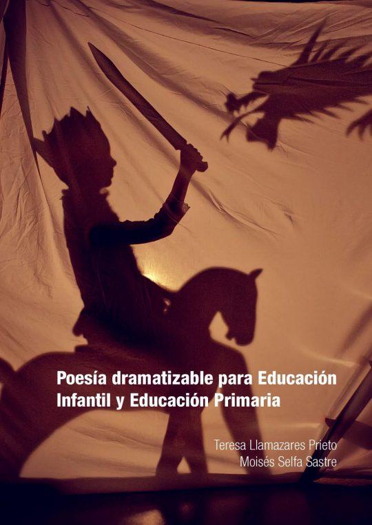 Poesía dramatizable para Educación Infantil y Educación Primaria.