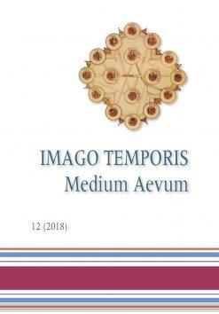 Imago Temporis. Medium Aevum. Núm. 12 (2018)
